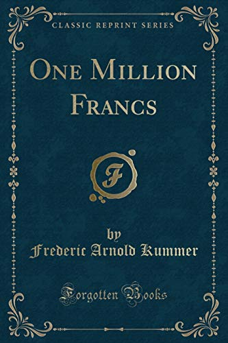 9780259197812: One Million Francs (Classic Reprint)