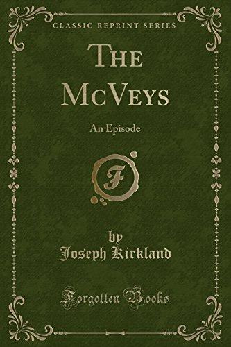 The McVeys: An Episode (Classic Reprint) (Paperback): Joseph Kirkland