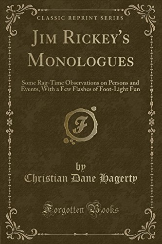 Jim Rickey s Monologues: Some Rag-Time Observations: Christian Dane Hagerty