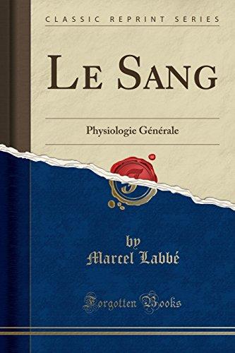 9780259238294: Le Sang: Physiologie Générale (Classic Reprint)