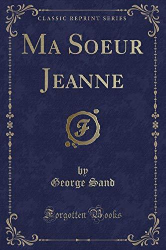 Ma Soeur Jeanne (Classic Reprint) (Paperback): George Sand