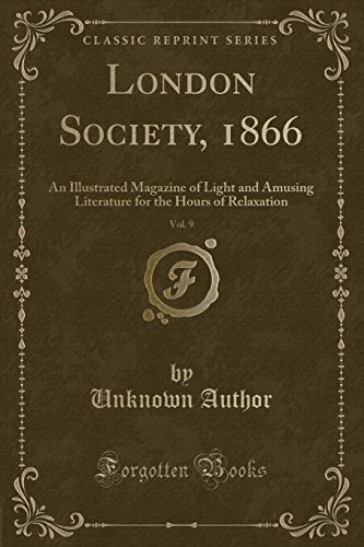 London Society, 1866, Vol. 9: An Illustrated: Unknown Author