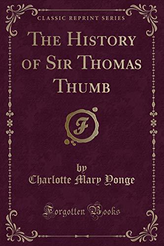 The History of Sir Thomas Thumb (Classic: Charlotte Mary Yonge