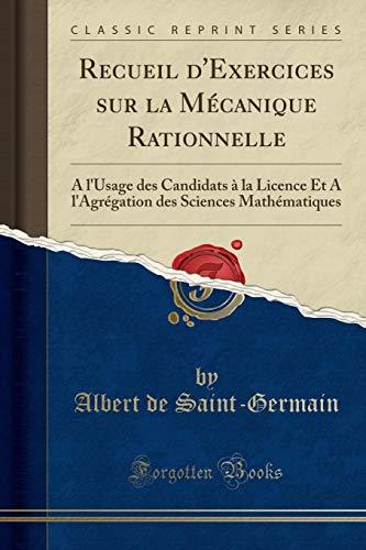 Recueil D'Exercices Sur La Mecanique Rationnelle: A: Albert De Saint-Germain