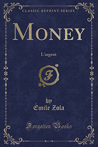 Money: L Argent (Classic Reprint) (Paperback): Emile Zola