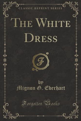 9780259299080: The White Dress (Classic Reprint)