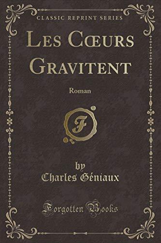Les Curs Gravitent Roman Classic Reprint: Géniaux, Charles