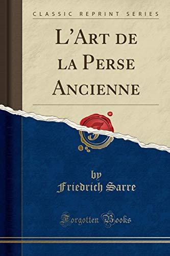 L Art de la Perse Ancienne (Classic: Friedrich Sarre