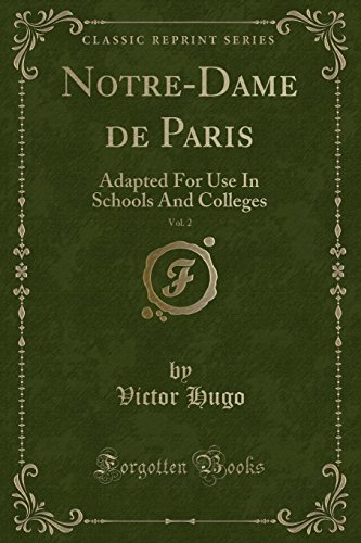 Notre-Dame de Paris, Vol. 2: Adapted For Use In Schools And Colleges (Classic Reprint) (French ...