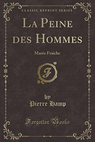 La Peine Des Hommes: Pierre Hamp