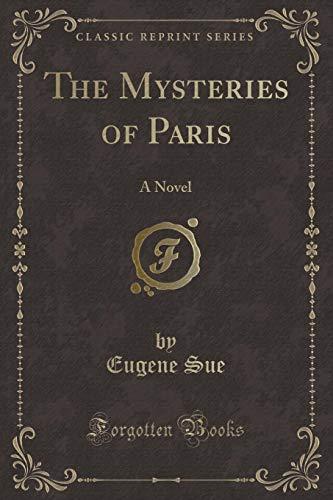 9780259361510: The Mysteries of Paris: A Novel (Classic Reprint)