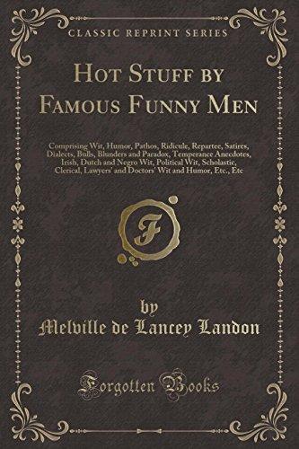 Hot Stuff by Famous Funny Men: Comprising: Melville De Lancey