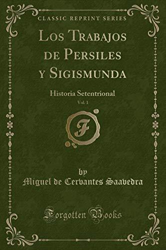Los Trabajos de Persiles y Sigismunda, Vol.: Miguel de Cervantes