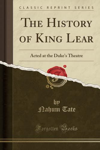 9780259384175: The History of King Lear: Acted at the Duke's Theatre (Classic Reprint)