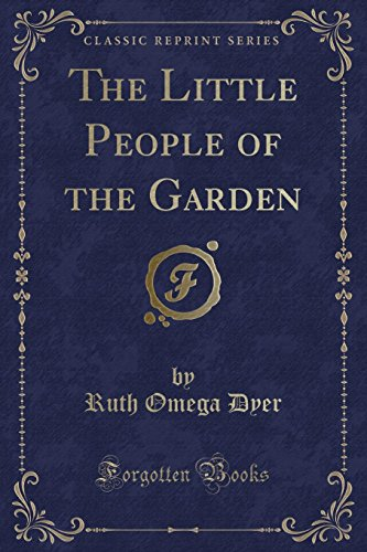 The Little People of the Garden (Classic: Ruth Omega Dyer