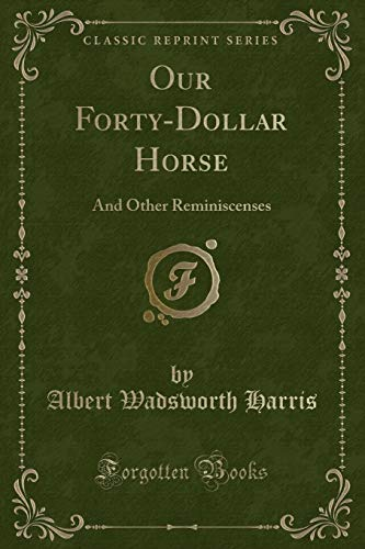 Our Forty-Dollar Horse: Albert Wadsworth Harris
