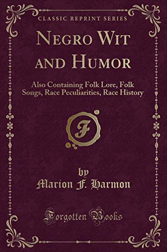 Negro Wit and Humor: Also Containing Folk: Marion F Harmon