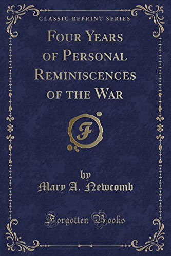 9780259461524: Four Years of Personal Reminiscences of the War (Classic Reprint)