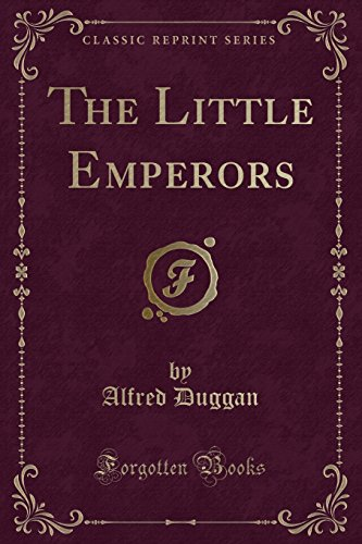 9780259462781: The Little Emperors (Classic Reprint)