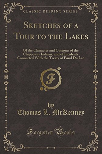 Sketches of a Tour to the Lakes: Thomas L McKenney