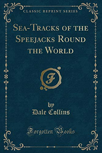 Sea-Tracks of the Speejacks Round the World: Collins, Dale