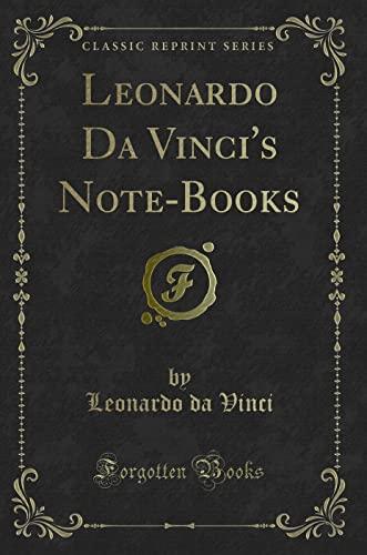 Leonardo Da Vinci's Note-Books (Classic Reprint) (Paperback: Vinci, Leonardo Da