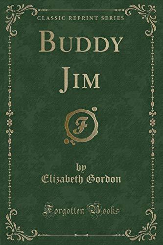 9780259491200: Buddy Jim (Classic Reprint)