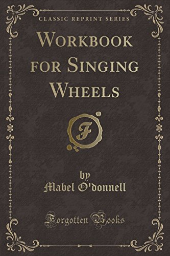Workbook for Singing Wheels (Classic Reprint): O'donnell, Mabel