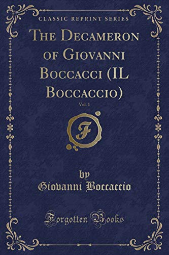 9780259504252: The Decameron of Giovanni Boccacci (IL Boccaccio), Vol. 1 (Classic Reprint)