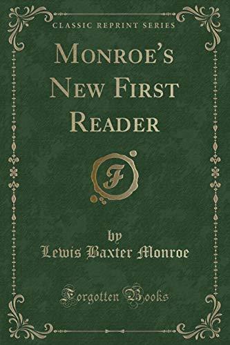 Monroe s New First Reader (Classic Reprint): Lewis Baxter Monroe