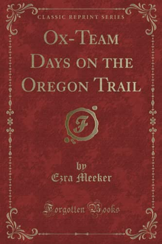 9781518670480 Ox Team Days On The Oregon Trail American Frontier