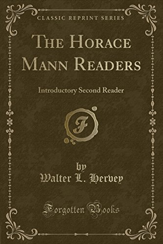 The Horace Mann Readers: Introductory Second Reader: Walter L Hervey