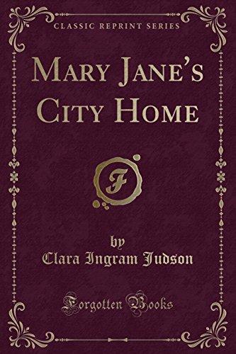 Mary Jane s City Home (Classic Reprint): Clara Ingram Judson