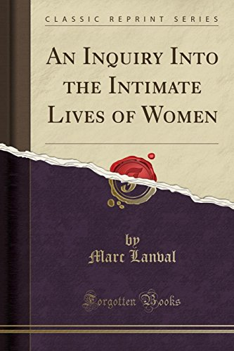 An Inquiry Into the Intimate Lives of: Marc Lanval