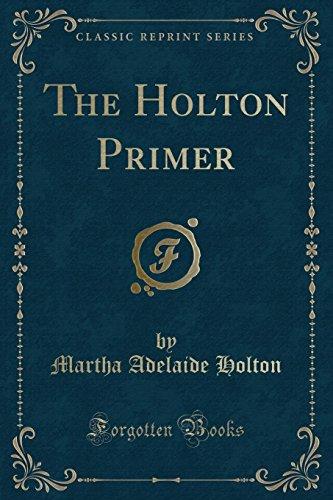 The Holton Primer (Classic Reprint) (Paperback): Martha Adelaide Holton