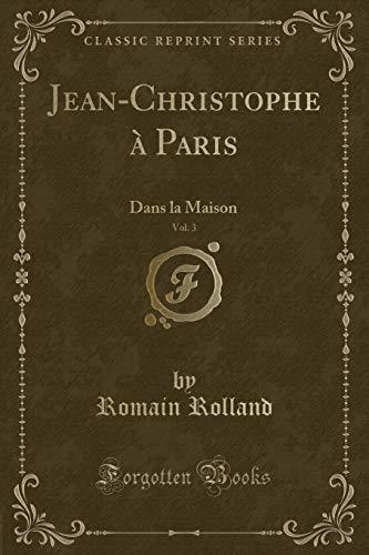 Jean-Christophe a Paris, Vol. 3: Dans La: Romain Rolland