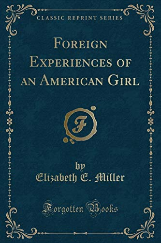 9780259544203: Foreign Experiences of an American Girl (Classic Reprint)