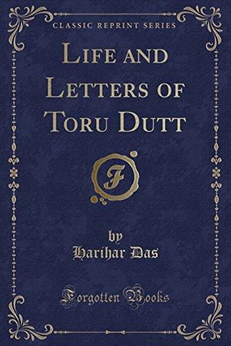 Life and Letters of Toru Dutt (Classic: Das, Harihar