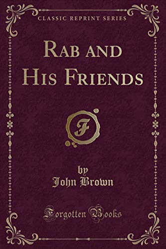 9780259550815: Rab and His Friends (Classic Reprint)
