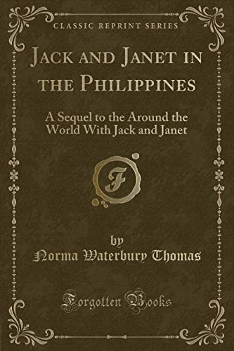 Jack and Janet in the Philippines: A: Norma Waterbury Thomas