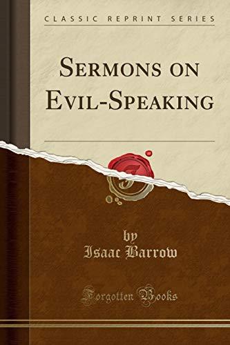 Sermons on Evil-Speaking (Classic Reprint) (Paperback): Isaac Barrow