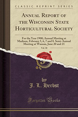Annual Report of the Wisconsin State Horticultural: J L Herbst