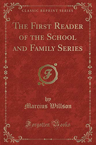 9780259747505: The First Reader of the School and Family Series (Classic Reprint)