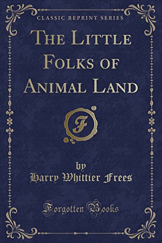 The Little Folks of Animal Land (Classic: Frees, Harry Whittier