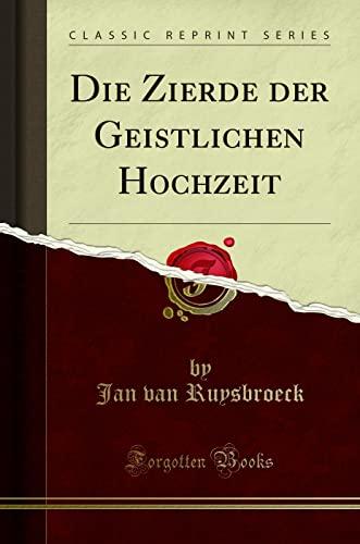 Die Zierde der Geistlichen Hochzeit (Classic Reprint)