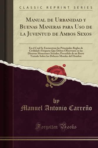 Manual de Urbanidad y Buenas Maneras para: Carreño, Manuel Antonio