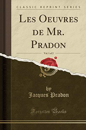 Les Oeuvres de Mr. Pradon, Vol. 1: Jacques Pradon