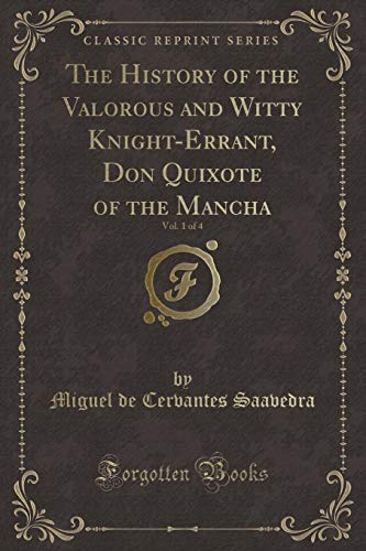 The History of the Valorous and Witty: Miguel de Cervantes