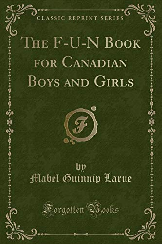 The F-U-N Book for Canadian Boys and: Mabel Guinnip Larue