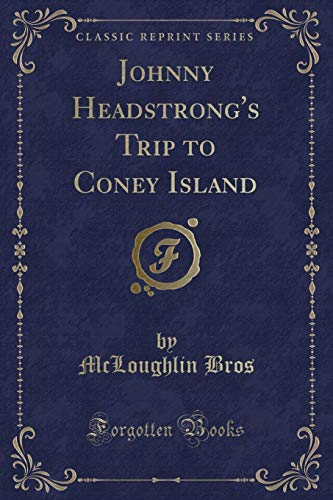 Johnny Headstrong's Trip to Coney Island (Classic: Bros, McLoughlin